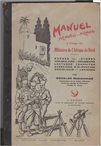 Manuel franco arabe a l usage des militaires de l afrique du nord par soualah mohammed